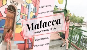 best things to do in Malacca, Malaysia